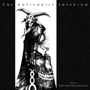 antichrist imperium - every tongue shall praise satan