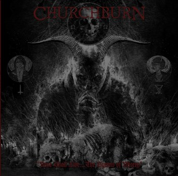 Churchburn - None Shall Live...The Hymns of Misery