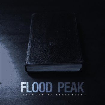 Flood Peak - Plagued By Sufferers