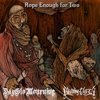 Dayglo Mourning : Bludy Gyres - Rope Enough For Two