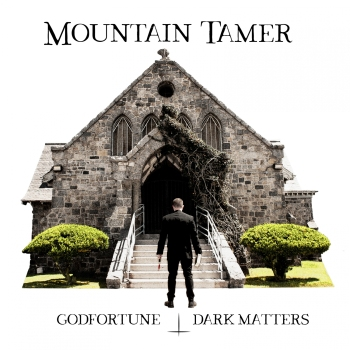 Mountain Tamer - Godfortune Dark Matters