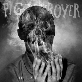 Pig Destroyer - Head Cage