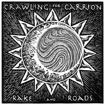 Crawling for Carrion - Rake and Roads
