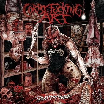 Corpsefucking Art - Splatterphobia