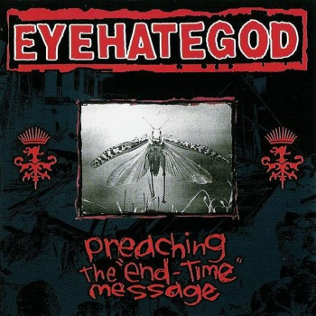 eyehategod - preaching the end-time message