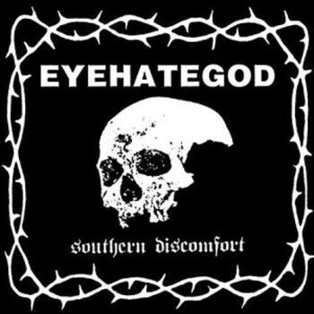 eyehategod - southern discomfort