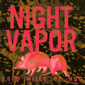 Night Vapor - 1,000 Miles of Mud