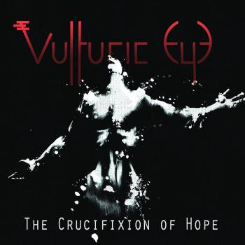 Vulturic Eye - The Crucifixion of Hope