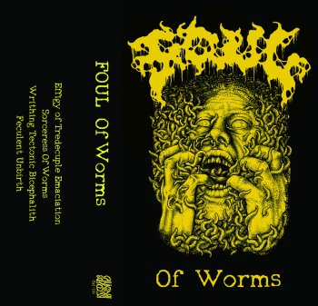 foul - of worms (cassette release)