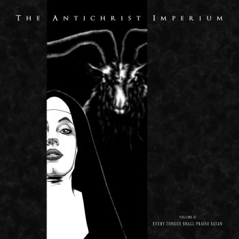 the antichrist imperium - volume ii - every tongue shall praise satan