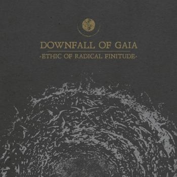 Downfall of Gaia - Ethic of Radical Finitude