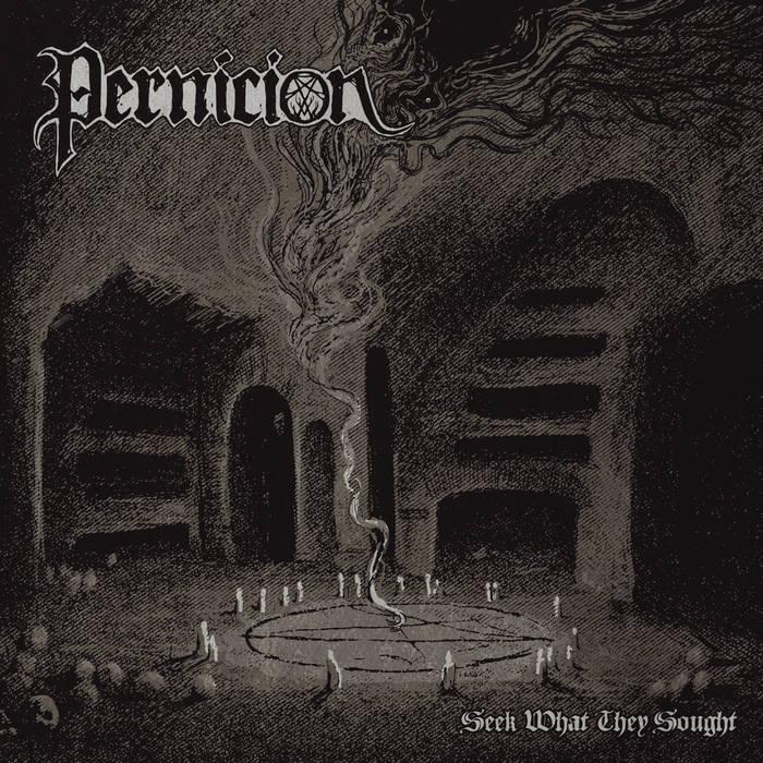 Pernicion - Seek What They Sought