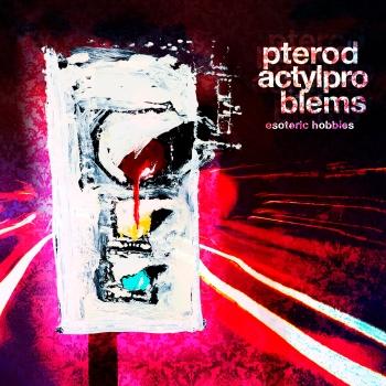 Pterodactyl Problems - Esoteric Hobbies
