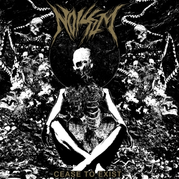Noisem - Cease to Exist
