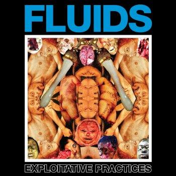 Fluids - Exploitative Practices