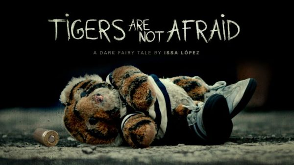 tigers are not afraid movie