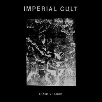 imperial cult spasm of light
