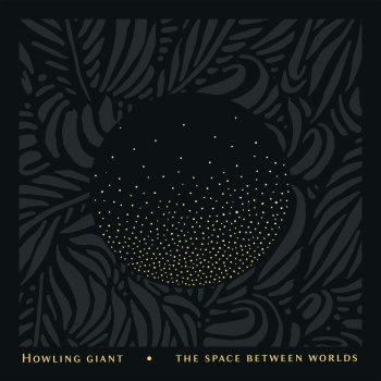howling giant - the space between worlds