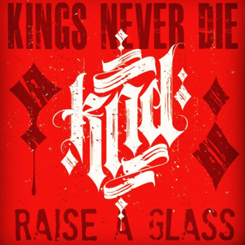 Kings Never Die - Raise a Glass