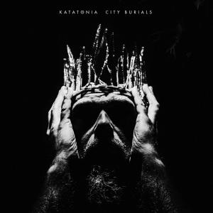 Katatonia - City Burials