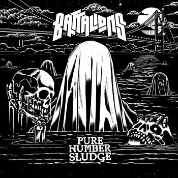 Battalions - Pure Humber Sludge
