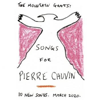 the mountain goats songs for pierre chuvin