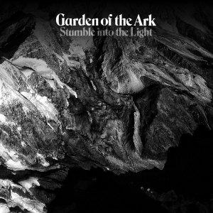 garden of the ark - stumble into the light