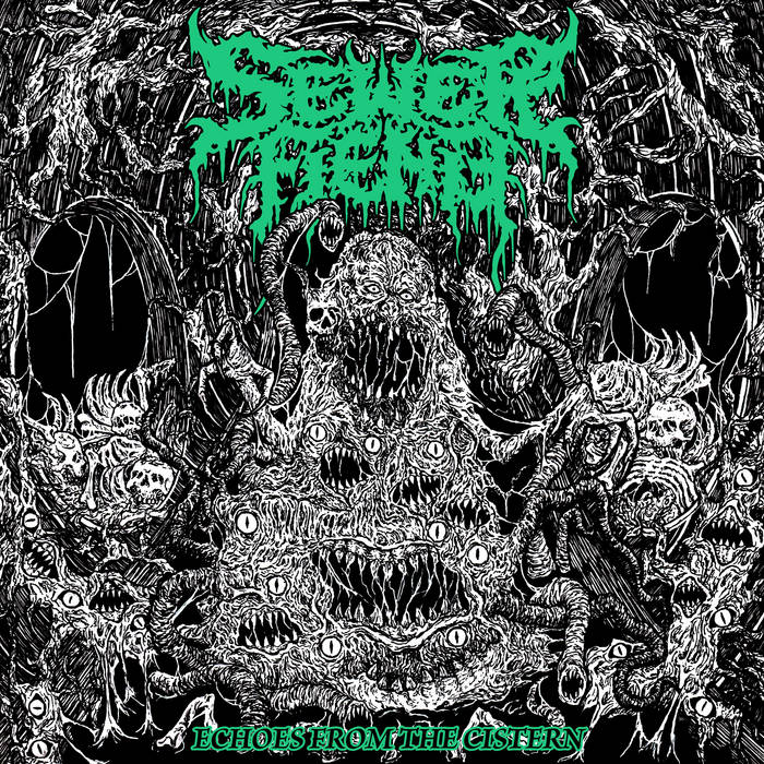 Sewer Fiend - Echoes From the Cistern