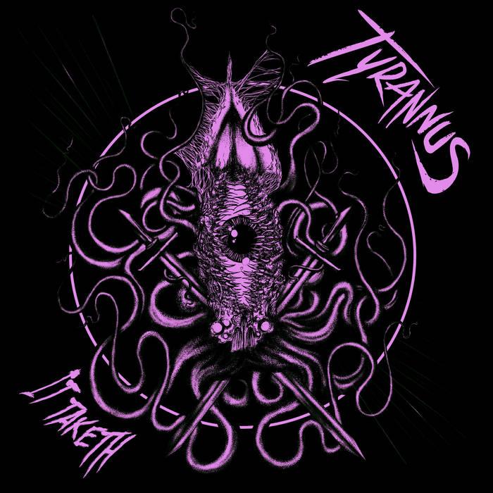 Tyrannus - It Taketh